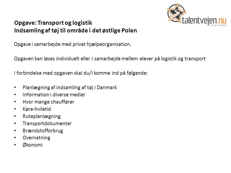 Opgave: Transport og logistik Indsamling af tøj til område i det østlige Polen