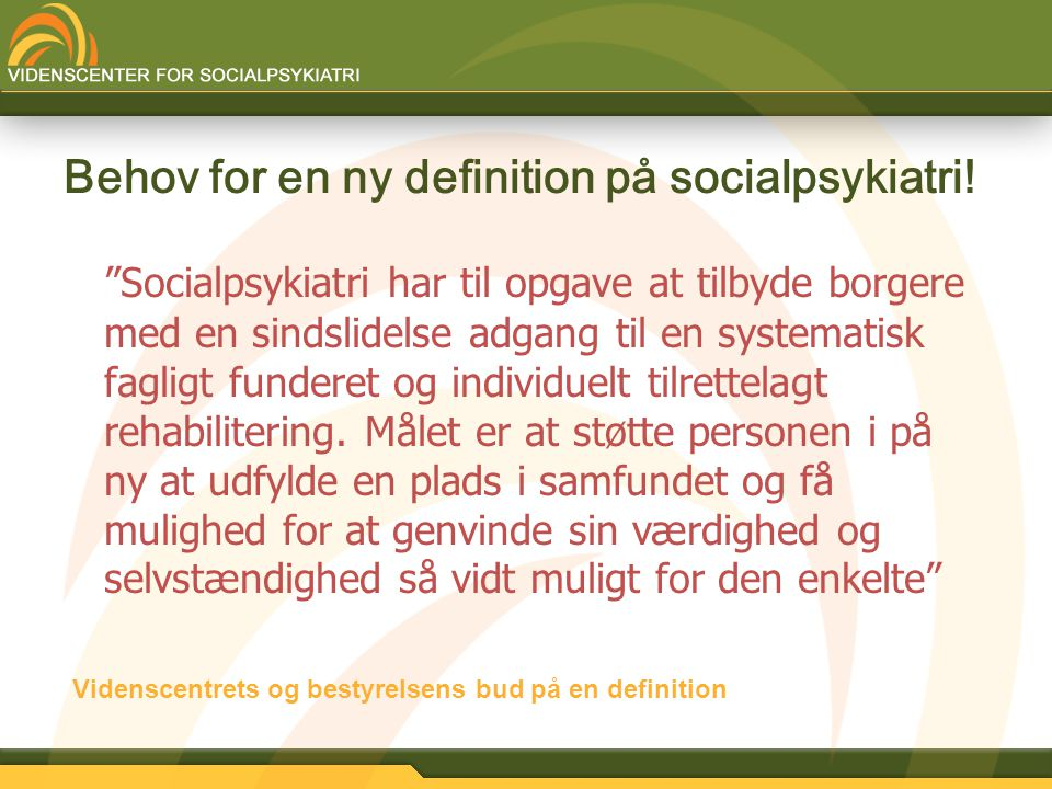 Behov for en ny definition på socialpsykiatri!