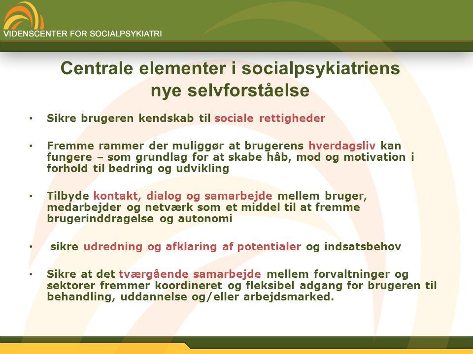 Centrale elementer i socialpsykiatriens nye selvforståelse