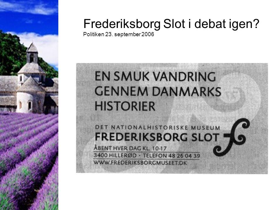 Frederiksborg Slot i debat igen Politiken 23. september 2006