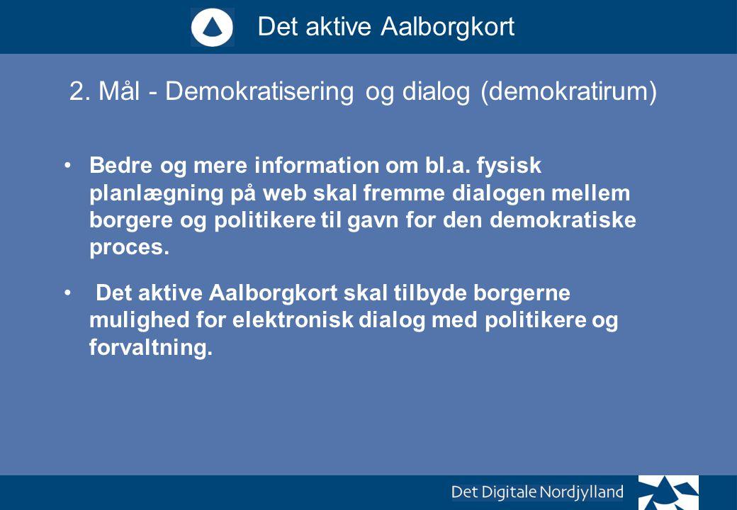 2. Mål - Demokratisering og dialog (demokratirum)