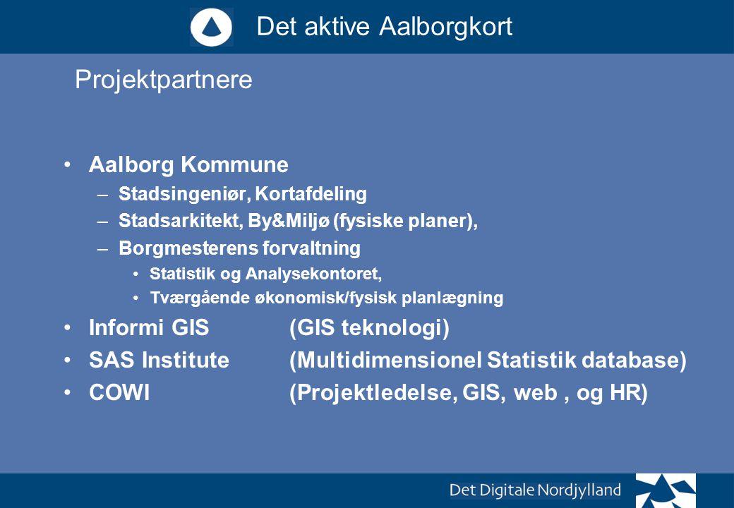 Projektpartnere Aalborg Kommune Informi GIS (GIS teknologi)