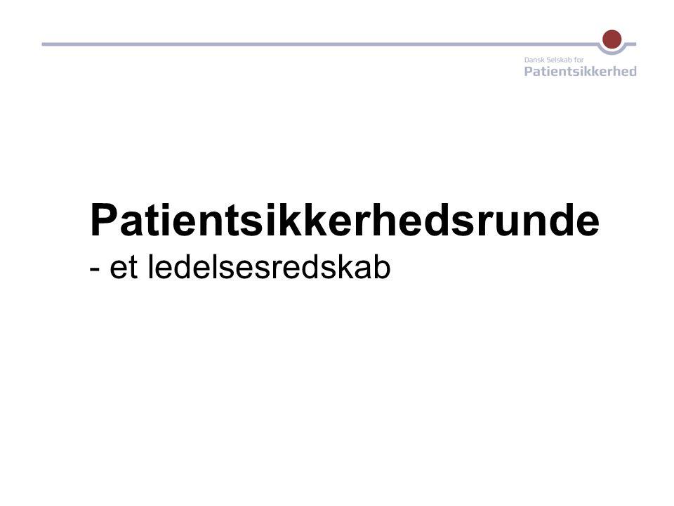 Patientsikkerhedsrunde - et ledelsesredskab