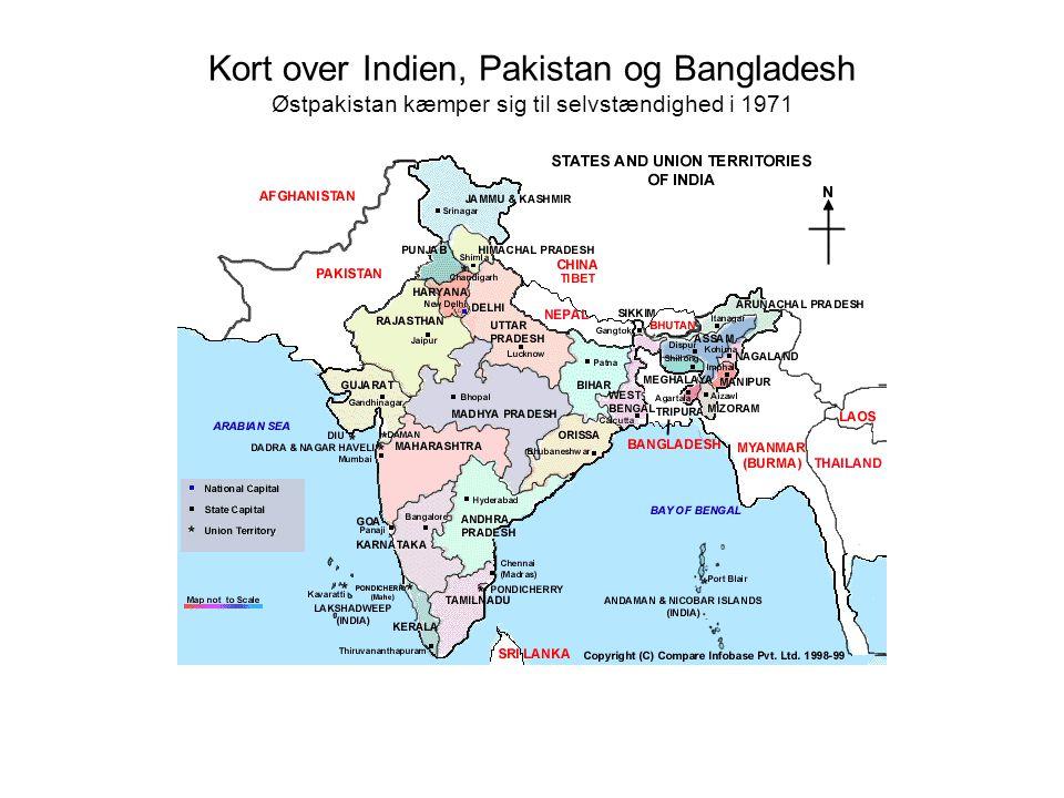 Kort over Indien, Pakistan og Bangladesh Østpakistan kæmper sig til selvstændighed i 1971