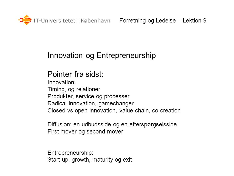 Innovation og Entrepreneurship Pointer fra sidst: