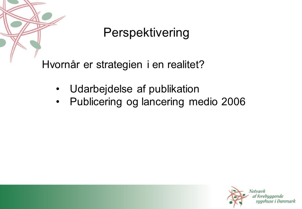 Perspektivering Hvornår er strategien i en realitet