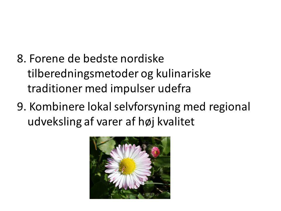 8. Forene de bedste nordiske tilberedningsmetoder og kulinariske traditioner med impulser udefra 9.