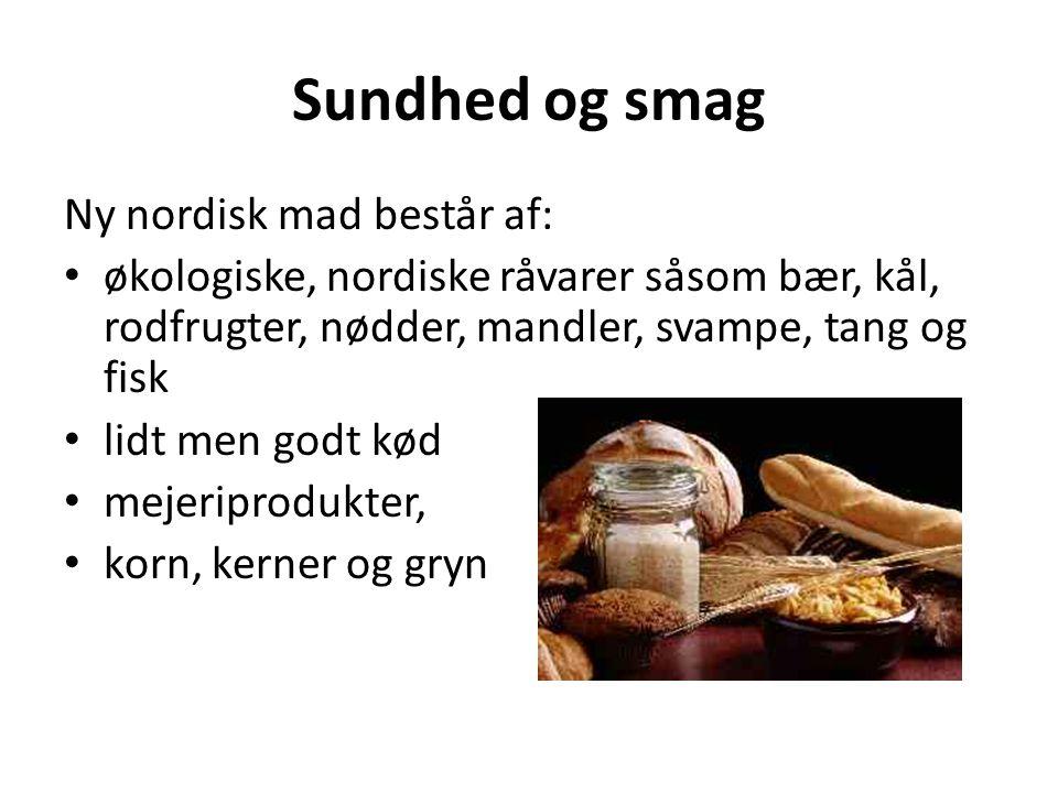 Sundhed og smag Ny nordisk mad består af: