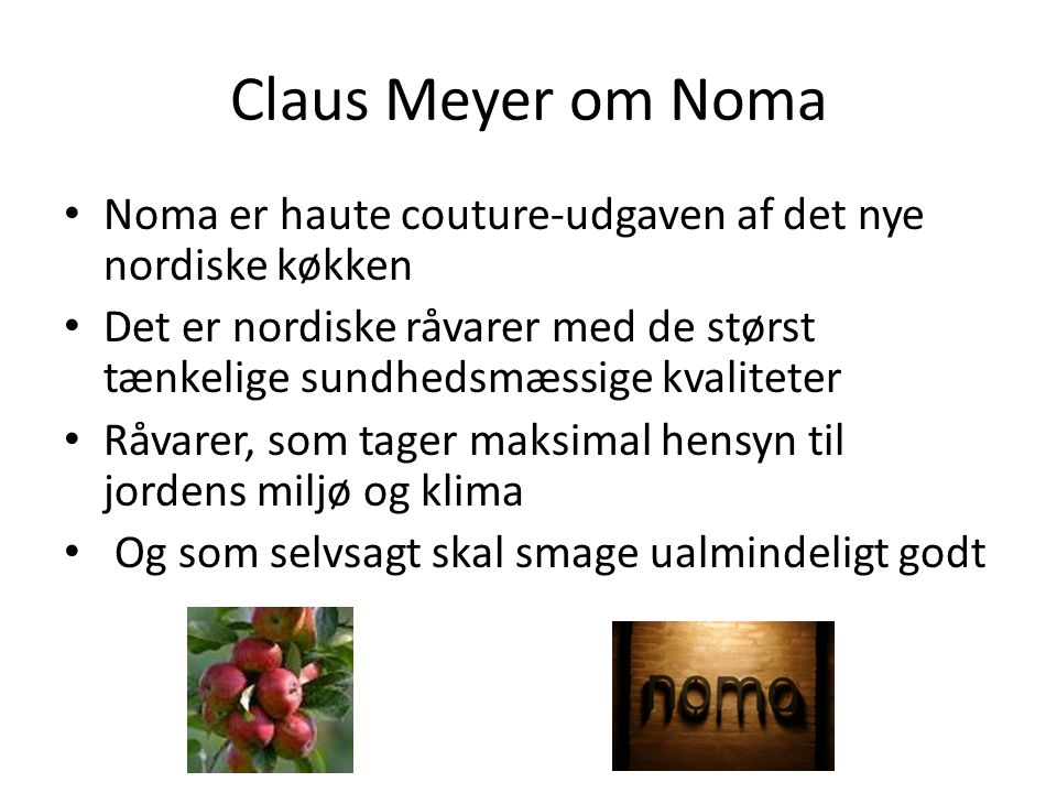 Claus Meyer om Noma Noma er haute couture-udgaven af det nye nordiske køkken.