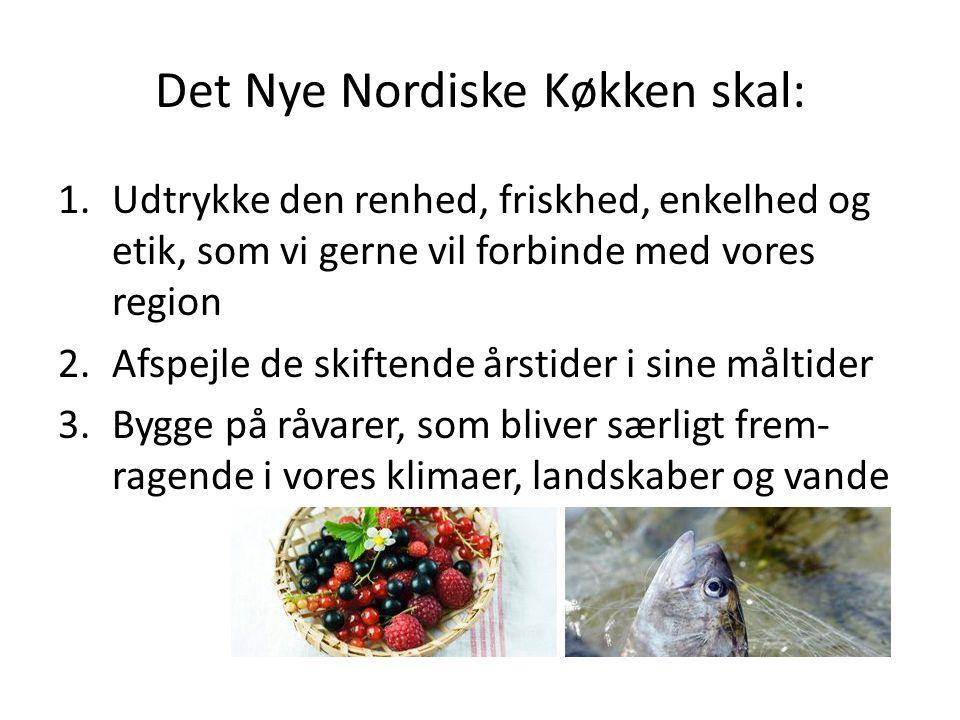 Det Nye Nordiske Køkken skal: