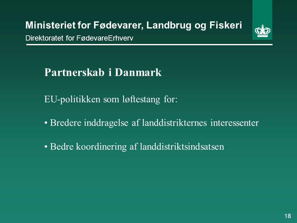 Partnerskab i Danmark EU-politikken som løftestang for: