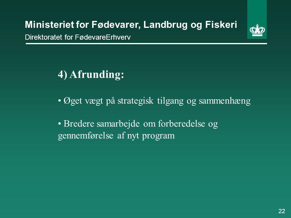 4) Afrunding: Øget vægt på strategisk tilgang og sammenhæng