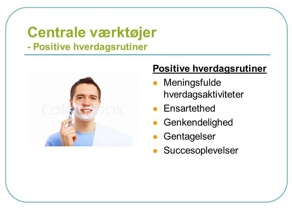 Centrale værktøjer - Positive hverdagsrutiner