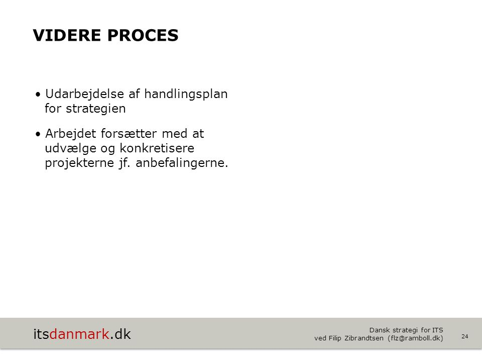 Videre proces Udarbejdelse af handlingsplan for strategien