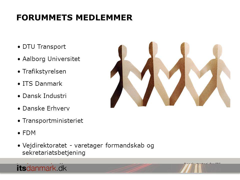 FORUMMETS MEDLEMMER DTU Transport Aalborg Universitet Trafikstyrelsen