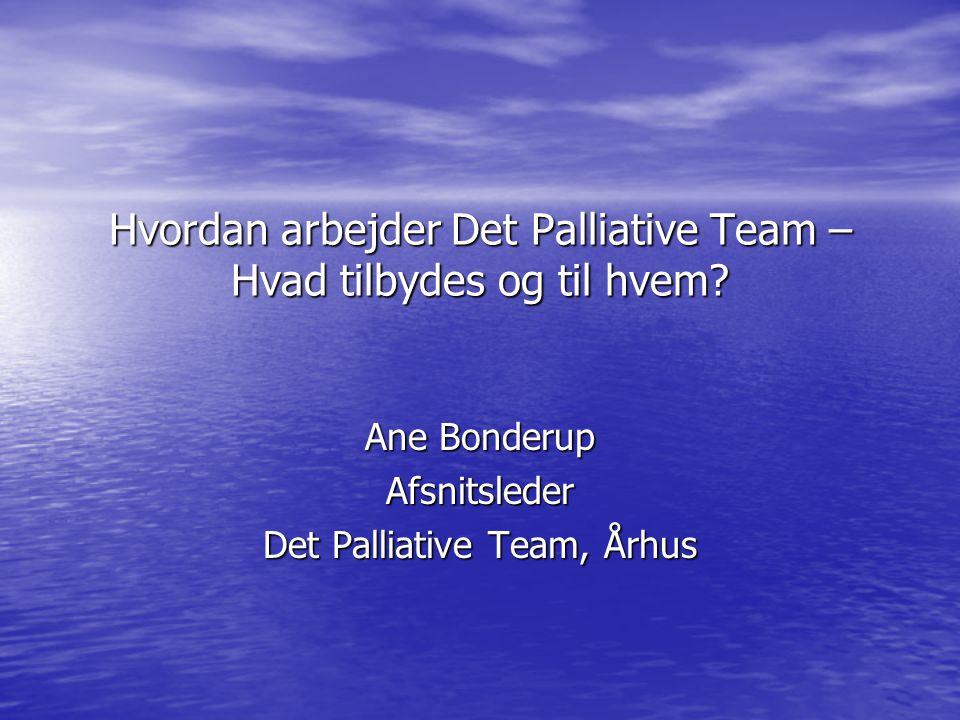 Hvordan arbejder Det Palliative Team – Hvad tilbydes og til hvem