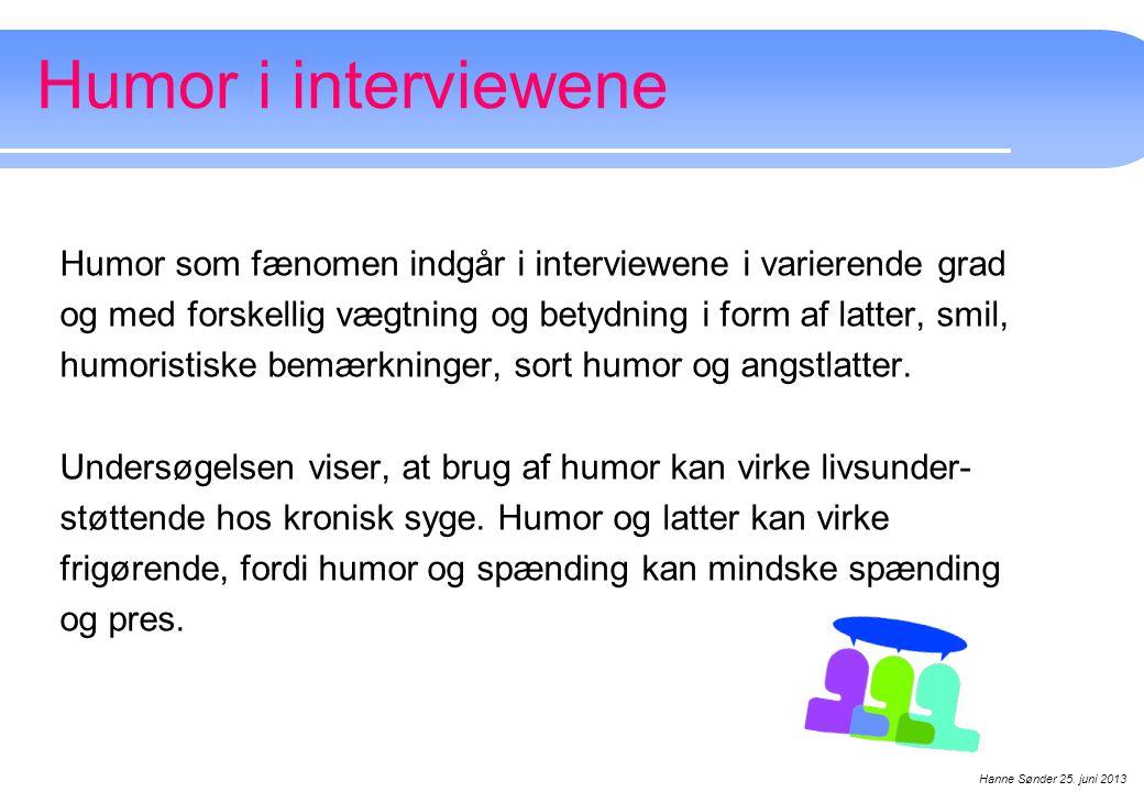 Humor i interviewene Humor som fænomen indgår i interviewene i varierende grad. og med forskellig vægtning og betydning i form af latter, smil,