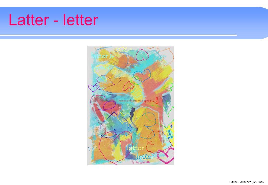 Latter - letter Hanne Sønder 25. juni 2013