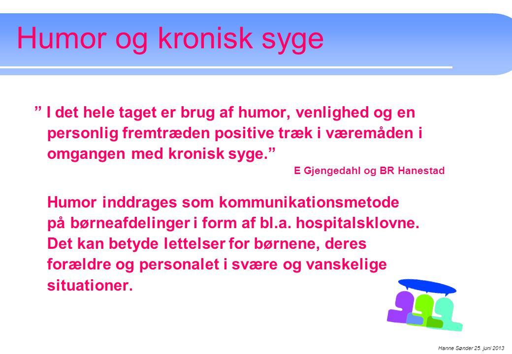 Humor og kronisk syge I det hele taget er brug af humor, venlighed og en. personlig fremtræden positive træk i væremåden i.