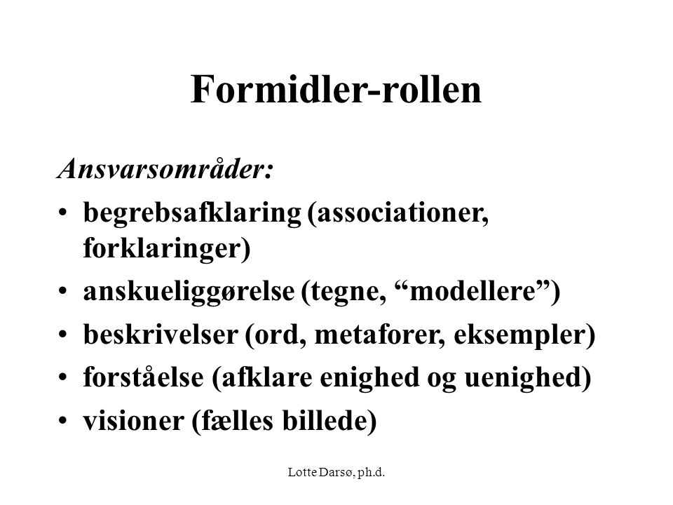 Formidler-rollen Ansvarsområder:
