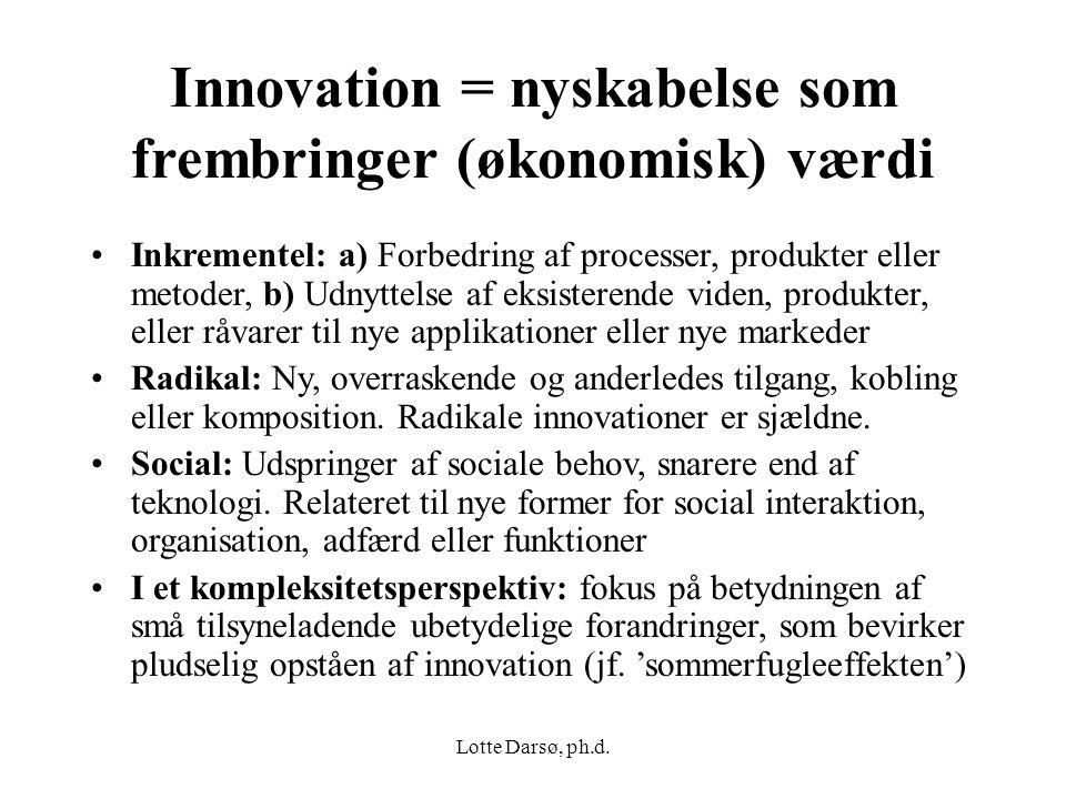 Innovation = nyskabelse som frembringer (økonomisk) værdi