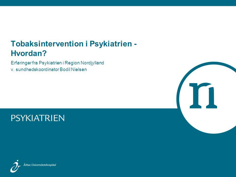 Tobaksintervention i Psykiatrien - Hvordan
