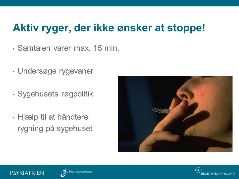 Aktiv ryger, der ikke ønsker at stoppe!