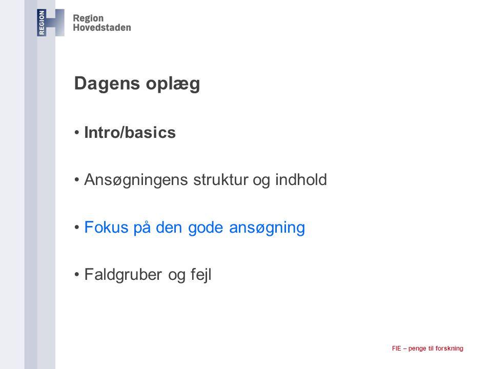 Dagens oplæg Intro/basics Ansøgningens struktur og indhold