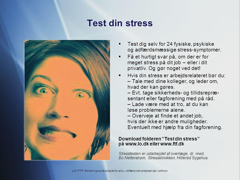 Test din stress Test dig selv for 24 fysiske, psykiske og adfærdsmæssige stress-symptomer.
