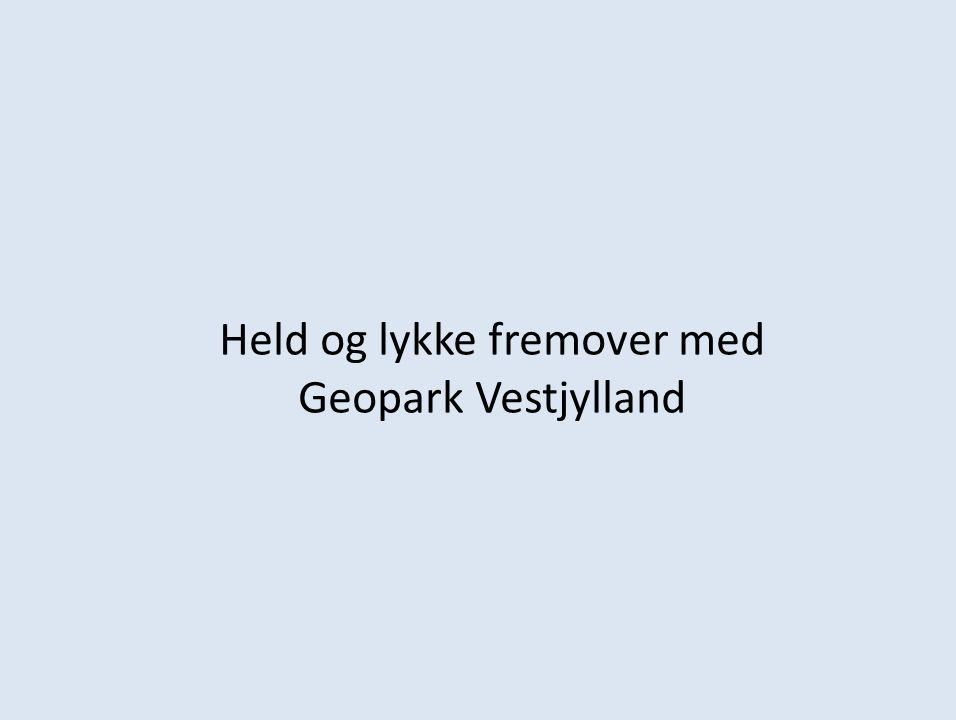 Held og lykke fremover med Geopark Vestjylland