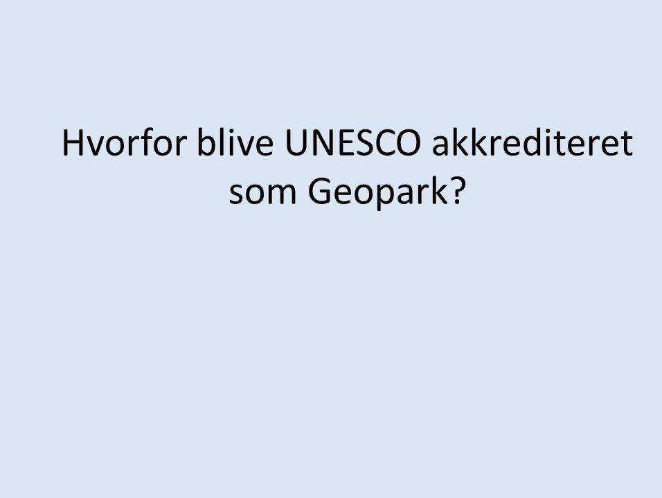 Hvorfor blive UNESCO akkrediteret som Geopark