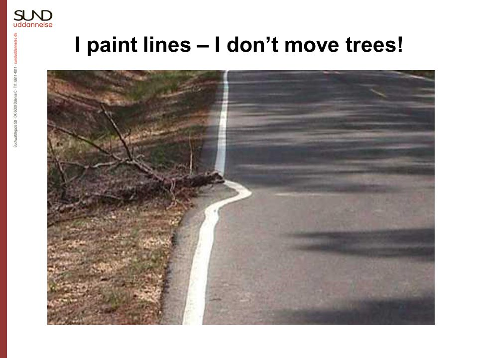 I paint lines – I don't move trees!