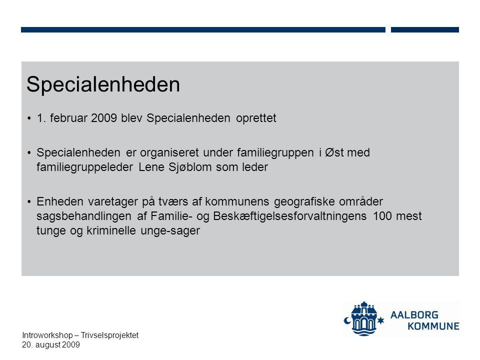 Specialenheden 1. februar 2009 blev Specialenheden oprettet