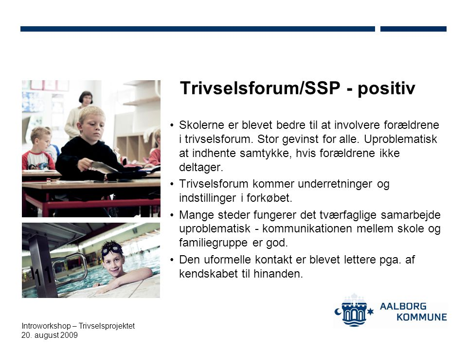 Trivselsforum/SSP - positiv