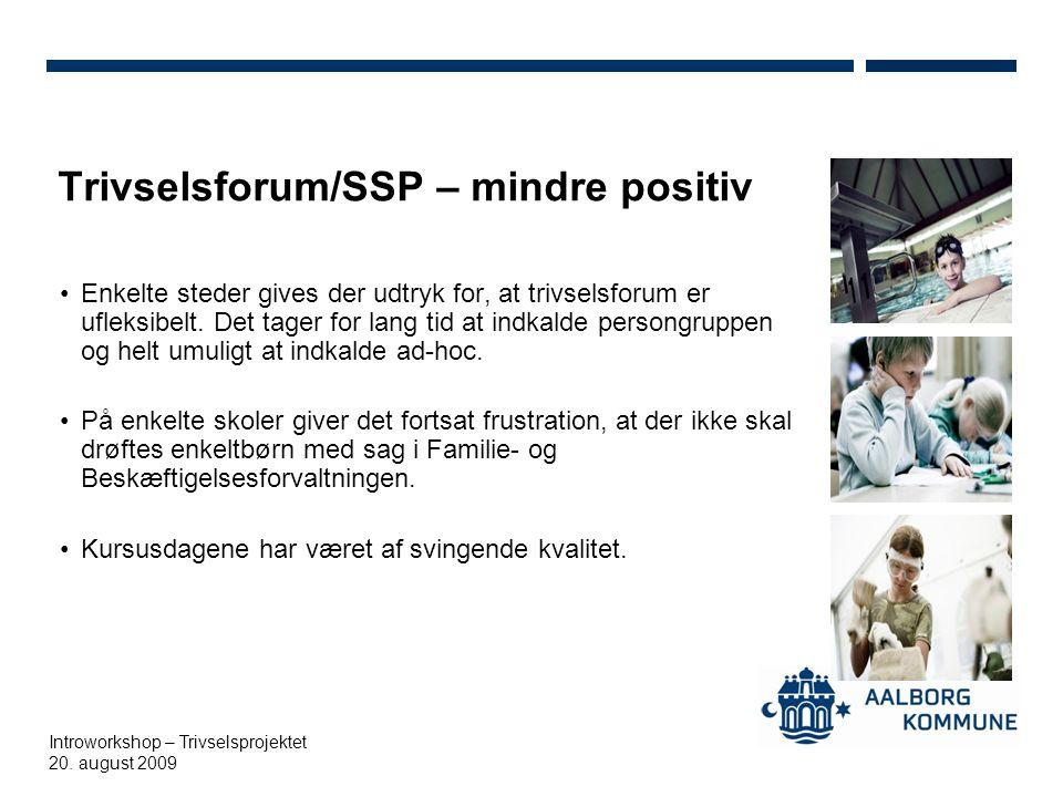 Trivselsforum/SSP – mindre positiv