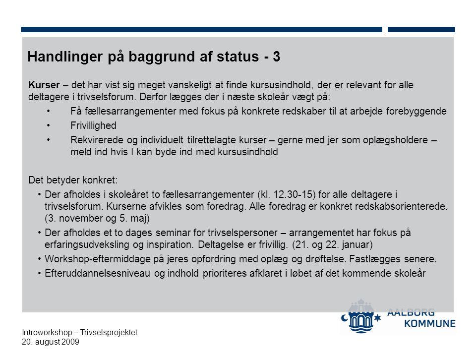 Handlinger på baggrund af status - 3