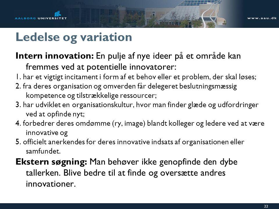 Ledelse og variation Intern innovation: En pulje af nye ideer på et område kan fremmes ved at potentielle innovatorer: