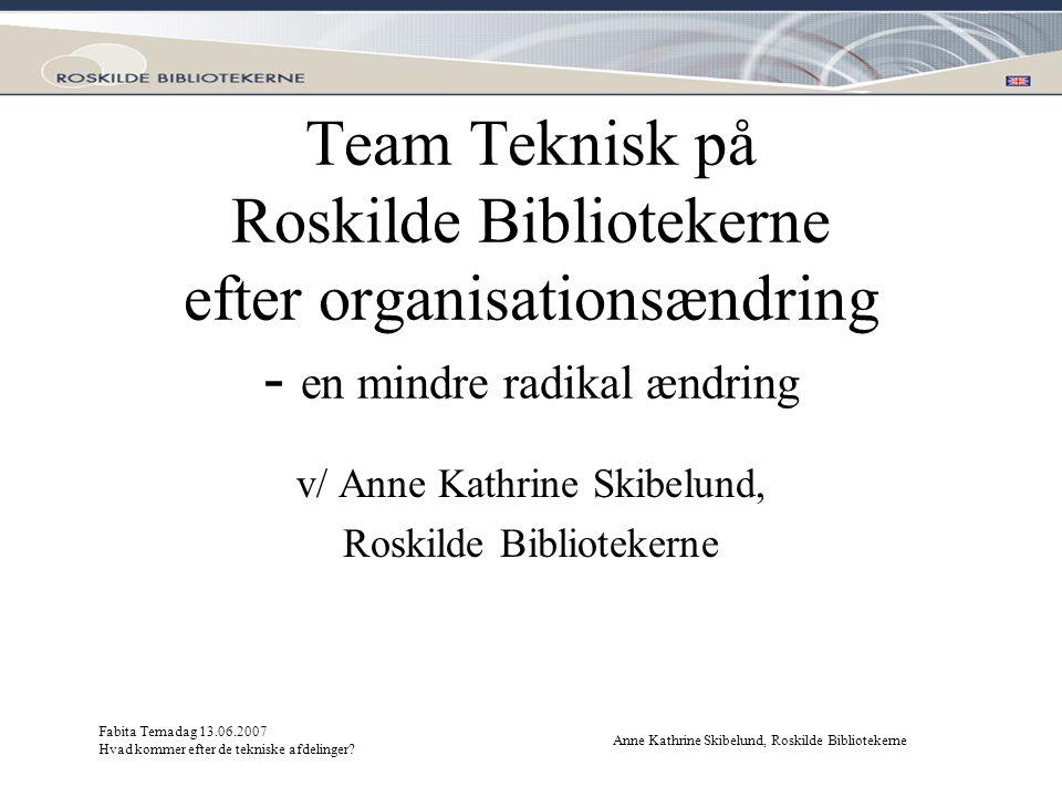 v/ Anne Kathrine Skibelund, Roskilde Bibliotekerne