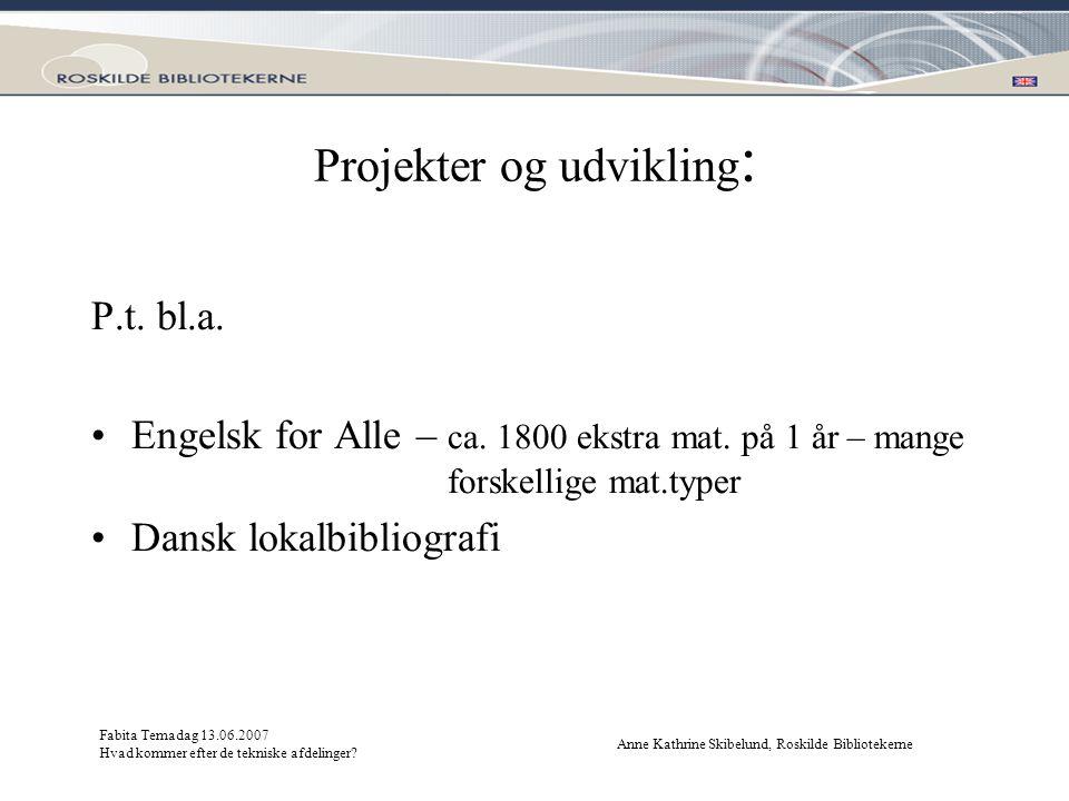 Projekter og udvikling: