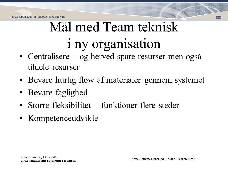 Mål med Team teknisk i ny organisation