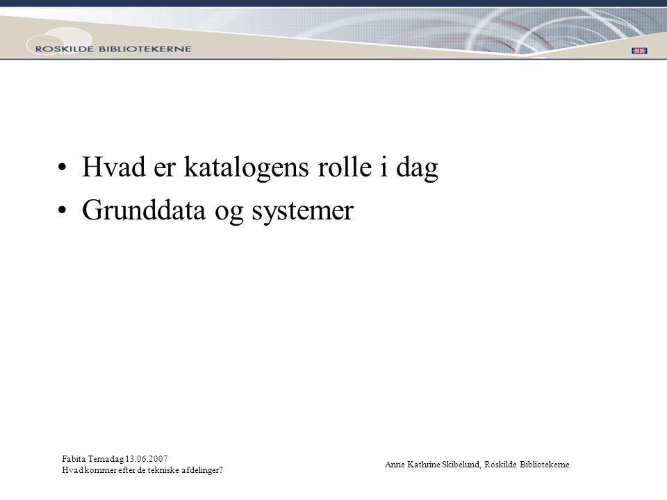 Hvad er katalogens rolle i dag Grunddata og systemer
