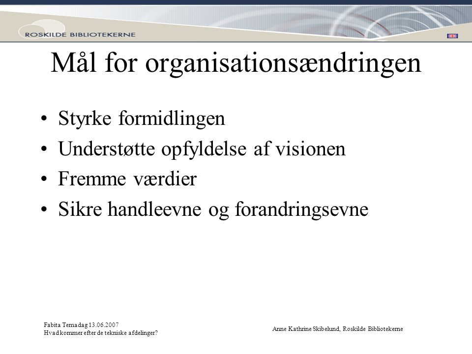 Mål for organisationsændringen