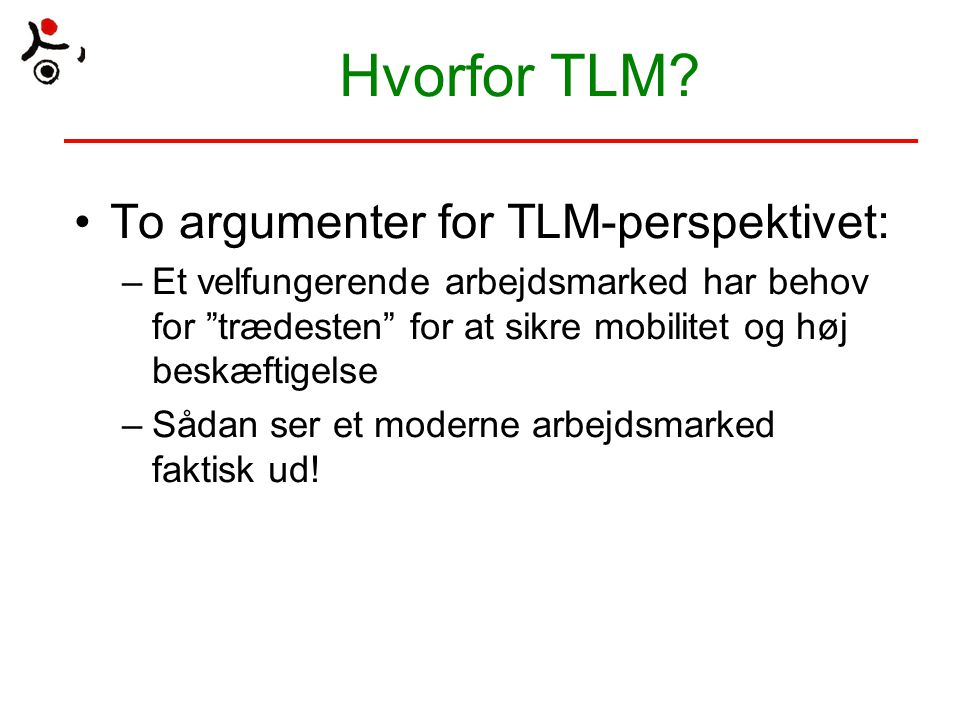Hvorfor TLM To argumenter for TLM-perspektivet: