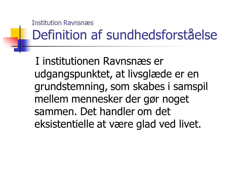 Institution Ravnsnæs Definition af sundhedsforståelse