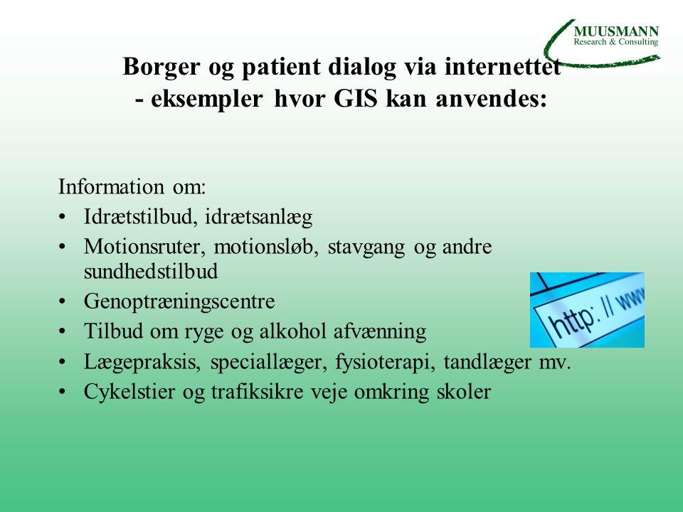 Borger og patient dialog via internettet - eksempler hvor GIS kan anvendes: