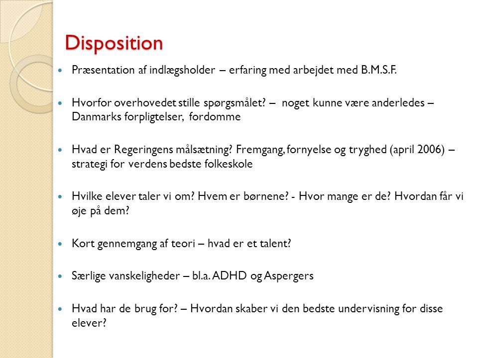 Disposition Præsentation af indlægsholder – erfaring med arbejdet med B.M.S.F.