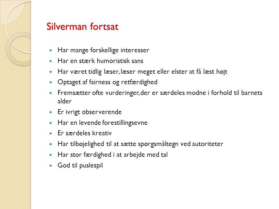Silverman fortsat Har mange forskellige interesser