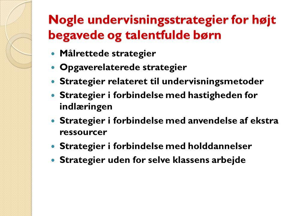Nogle undervisningsstrategier for højt begavede og talentfulde børn