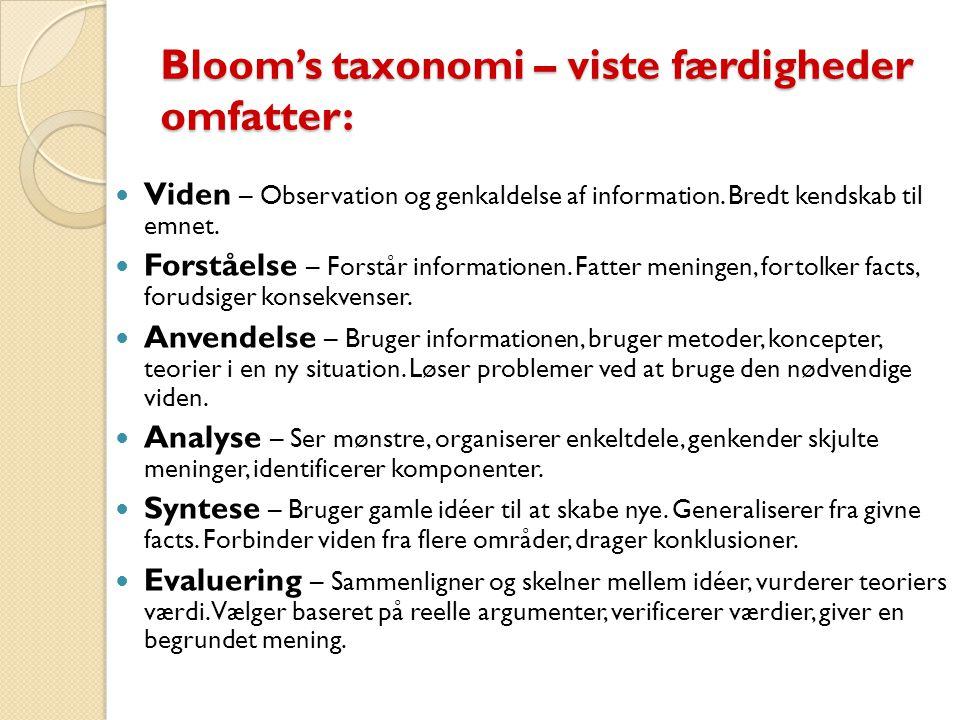 Bloom's taxonomi – viste færdigheder omfatter: