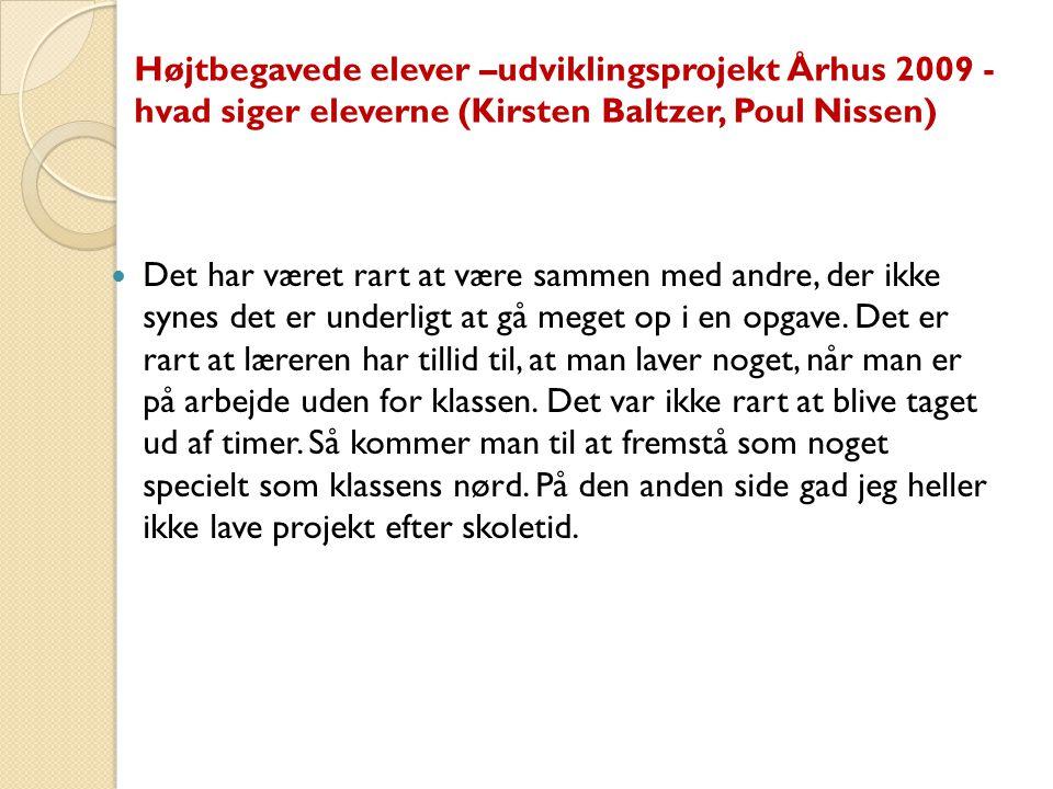 Højtbegavede elever –udviklingsprojekt Århus 2009 - hvad siger eleverne (Kirsten Baltzer, Poul Nissen)